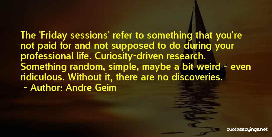 Andre Geim Quotes 1890183