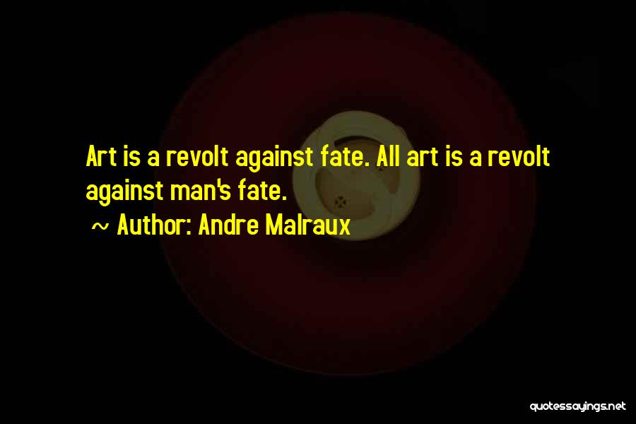 Andre Malraux Quotes 1026747
