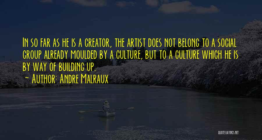 Andre Malraux Quotes 1060851