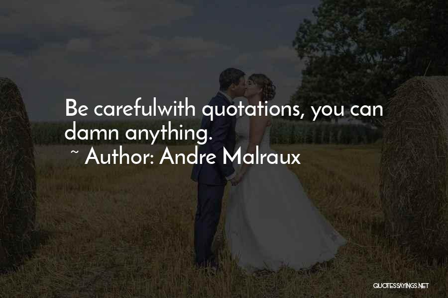 Andre Malraux Quotes 1201562