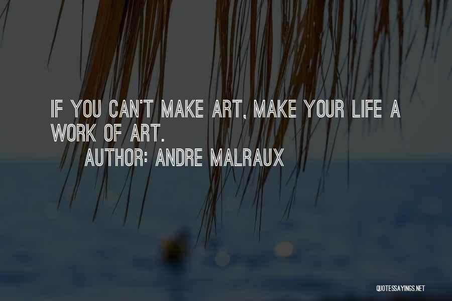 Andre Malraux Quotes 1211158