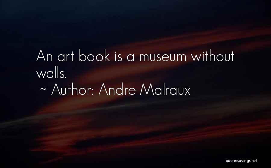 Andre Malraux Quotes 1252036