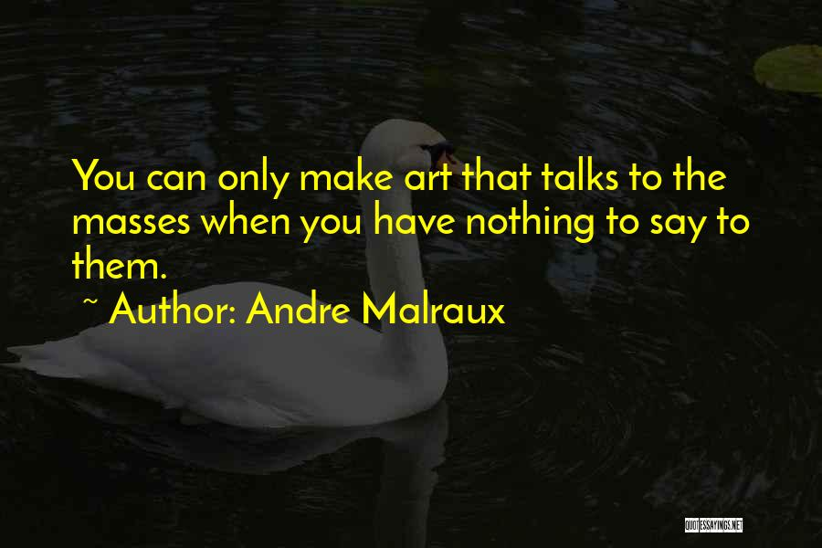 Andre Malraux Quotes 289271