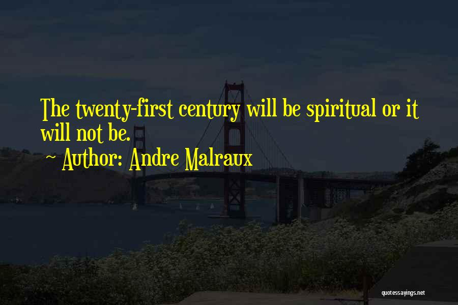 Andre Malraux Quotes 308013