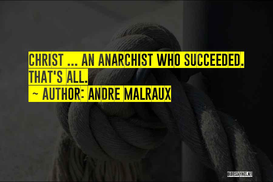 Andre Malraux Quotes 588039
