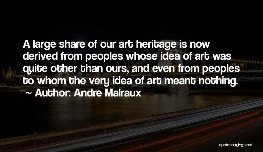 Andre Malraux Quotes 787062