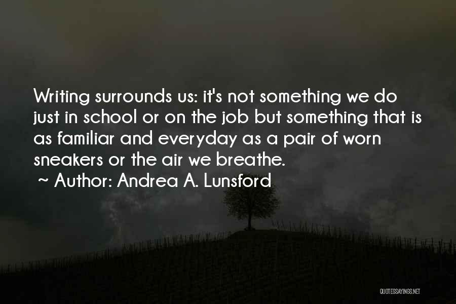 Andrea A. Lunsford Quotes 1730767