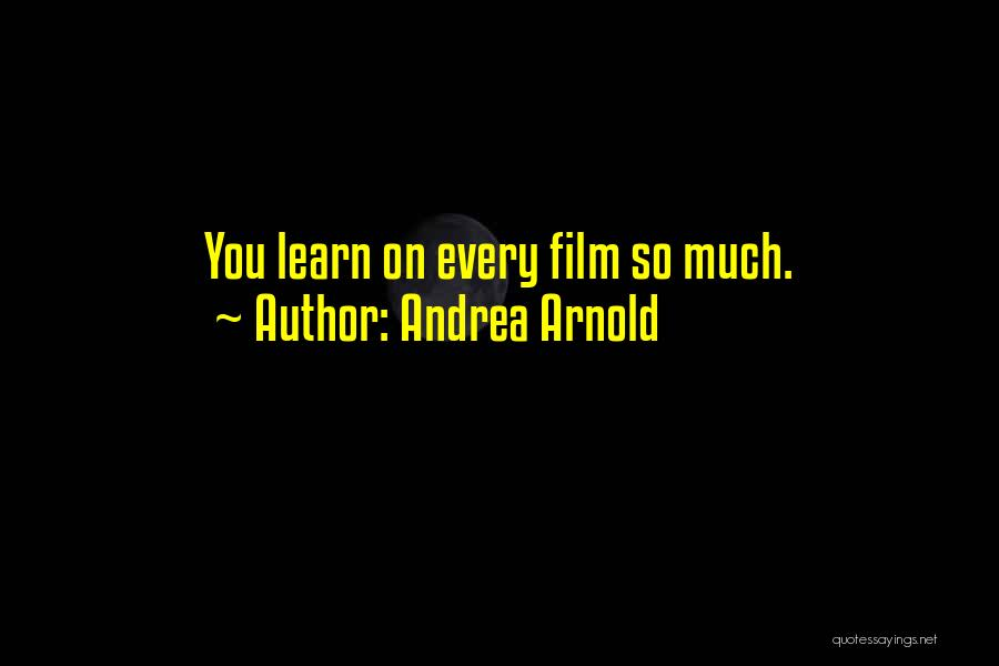 Andrea Arnold Quotes 1017222