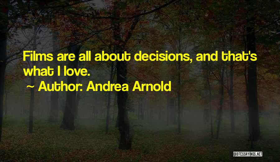 Andrea Arnold Quotes 1034636