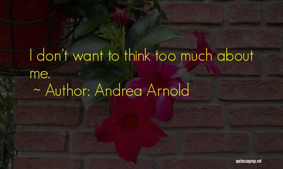 Andrea Arnold Quotes 1087040