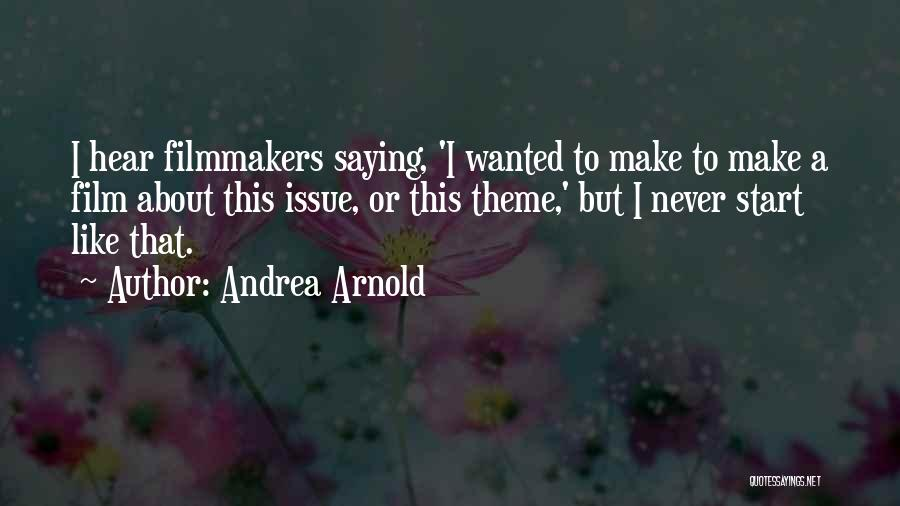 Andrea Arnold Quotes 1260545