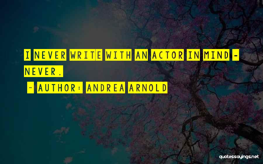 Andrea Arnold Quotes 1297940