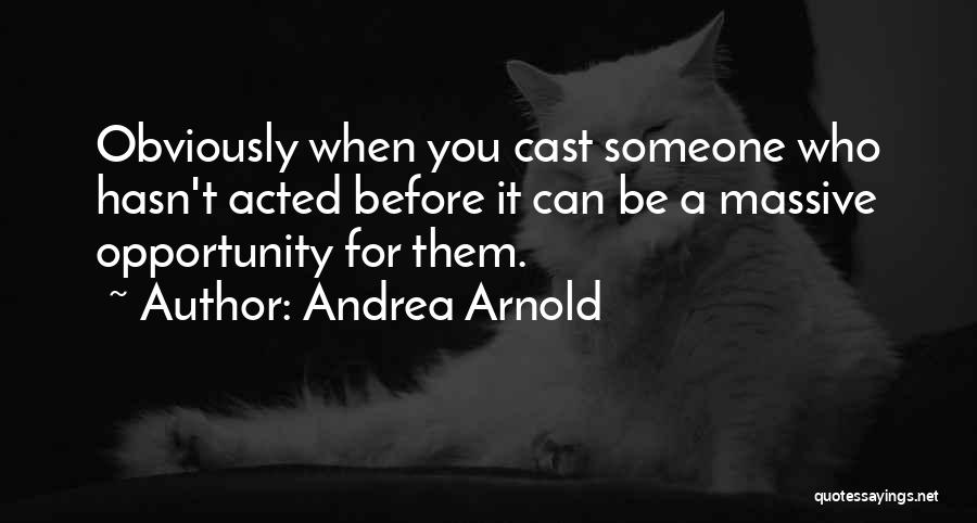 Andrea Arnold Quotes 146353