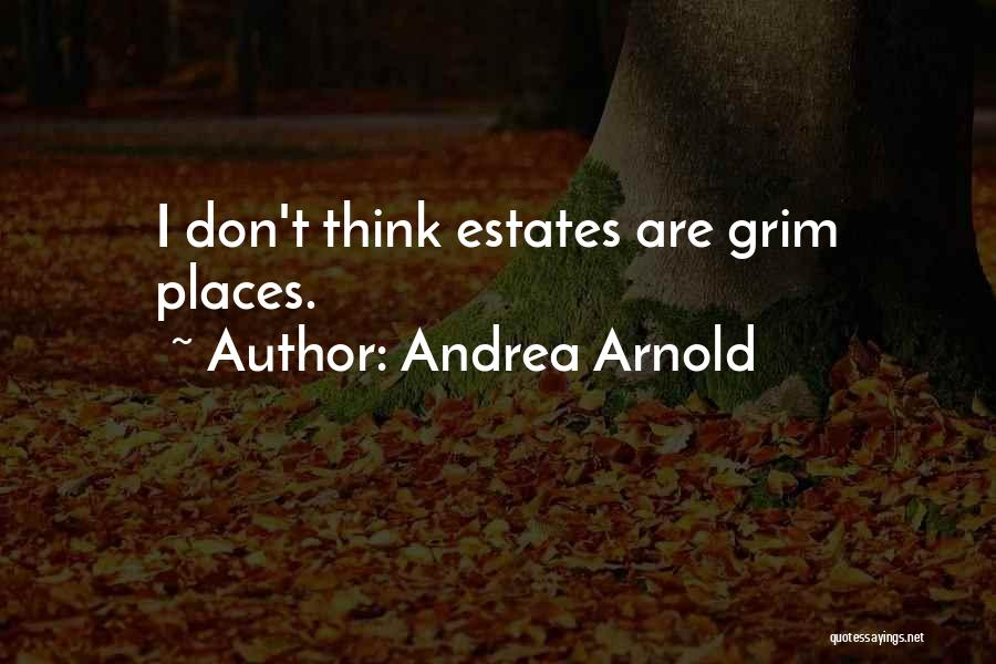 Andrea Arnold Quotes 1543263