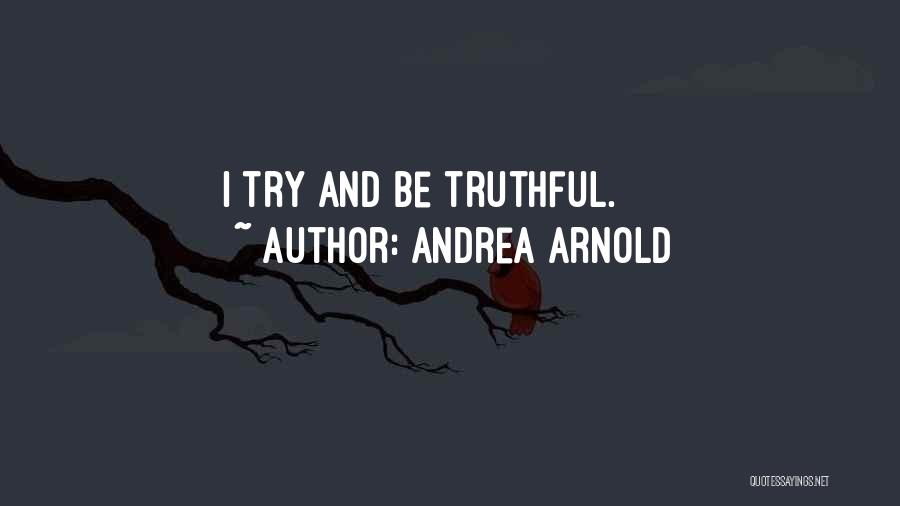 Andrea Arnold Quotes 1563501