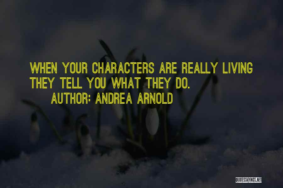Andrea Arnold Quotes 1787790