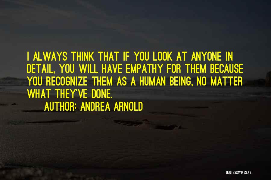 Andrea Arnold Quotes 2074580