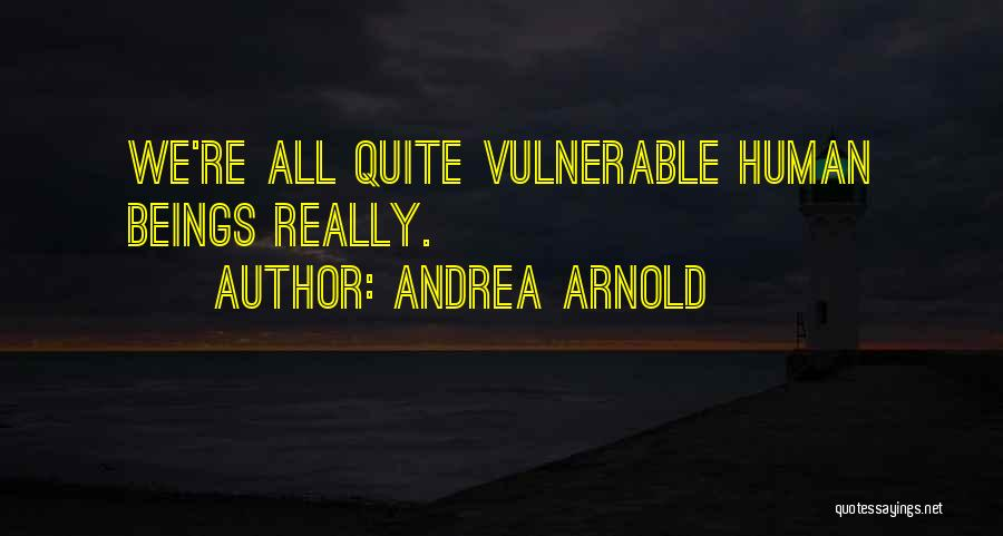 Andrea Arnold Quotes 2085558
