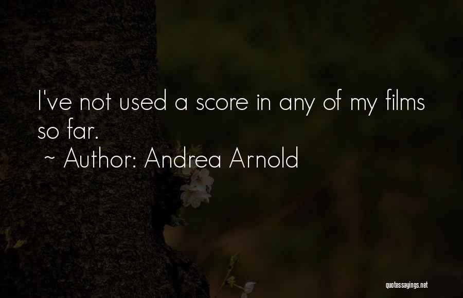 Andrea Arnold Quotes 2111843