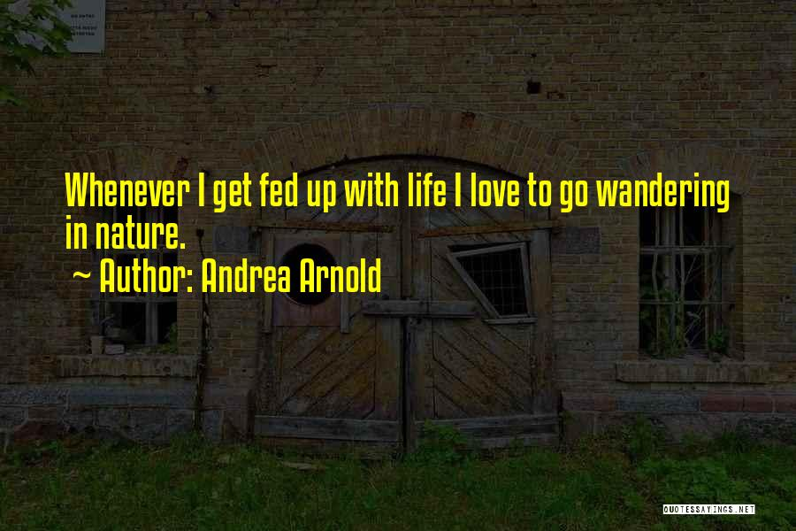 Andrea Arnold Quotes 269792