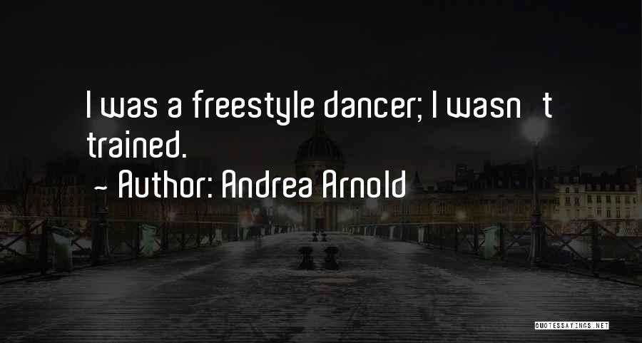 Andrea Arnold Quotes 310507