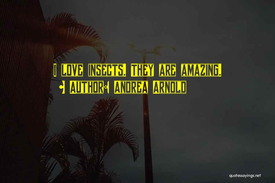 Andrea Arnold Quotes 459484