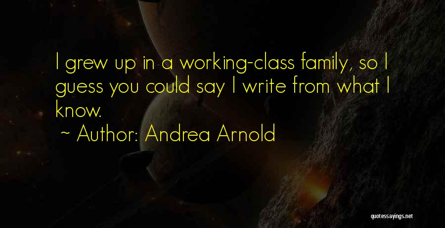 Andrea Arnold Quotes 467618