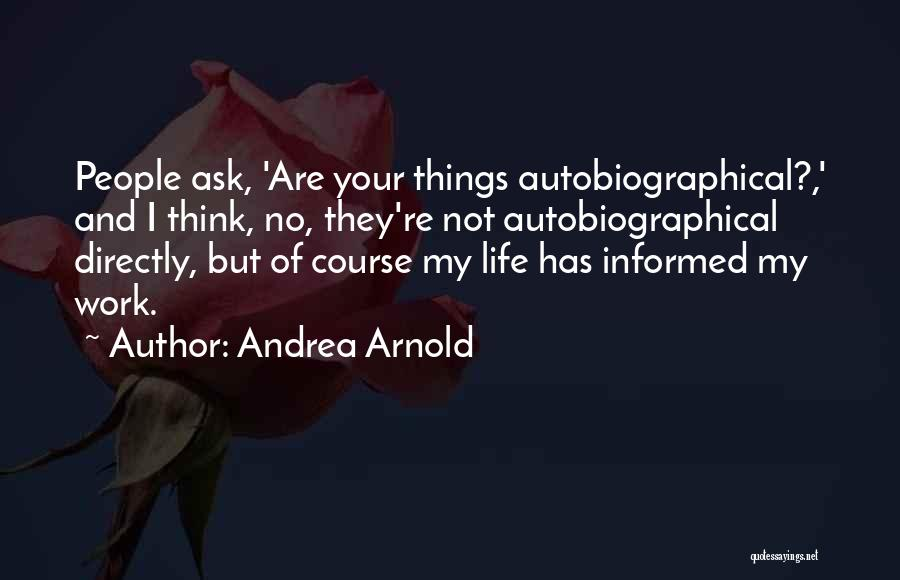 Andrea Arnold Quotes 499859