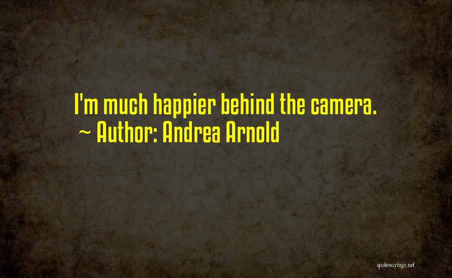 Andrea Arnold Quotes 550958