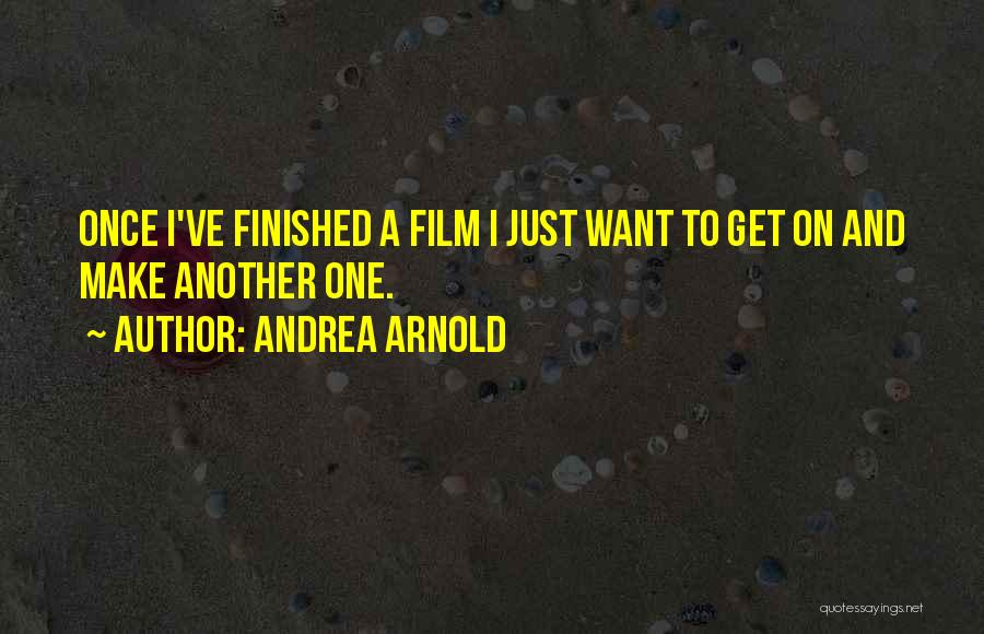 Andrea Arnold Quotes 785748