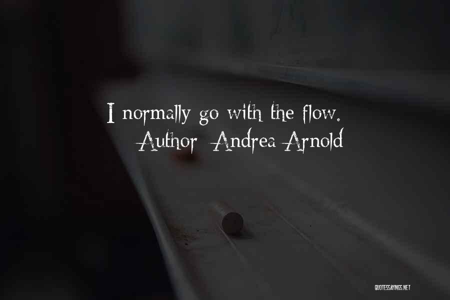 Andrea Arnold Quotes 801451