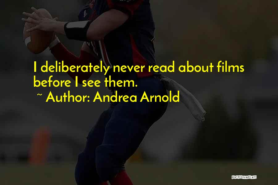 Andrea Arnold Quotes 959766