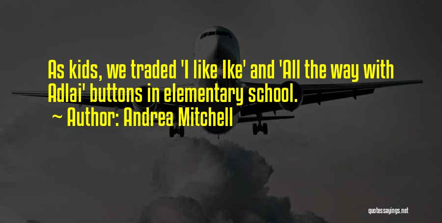 Andrea Mitchell Quotes 1985961