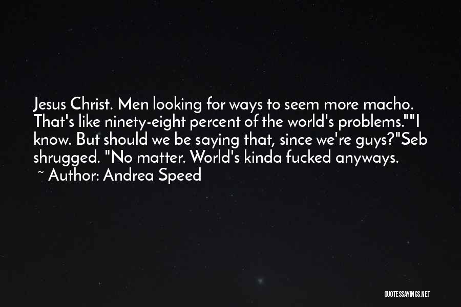 Andrea Speed Quotes 1681397