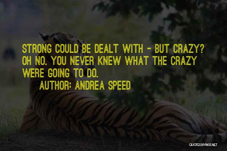 Andrea Speed Quotes 1855218