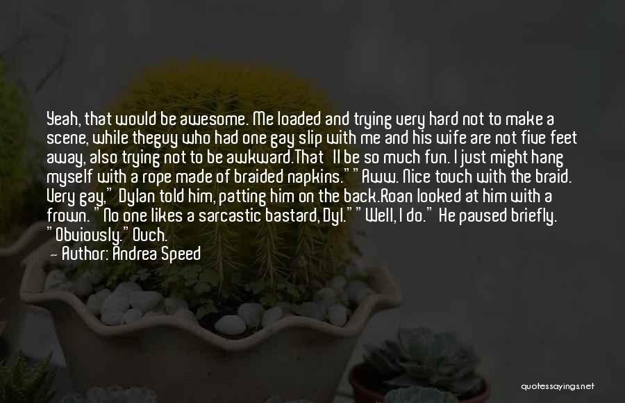 Andrea Speed Quotes 1983017