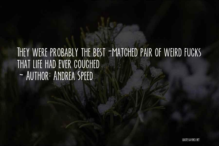 Andrea Speed Quotes 496263