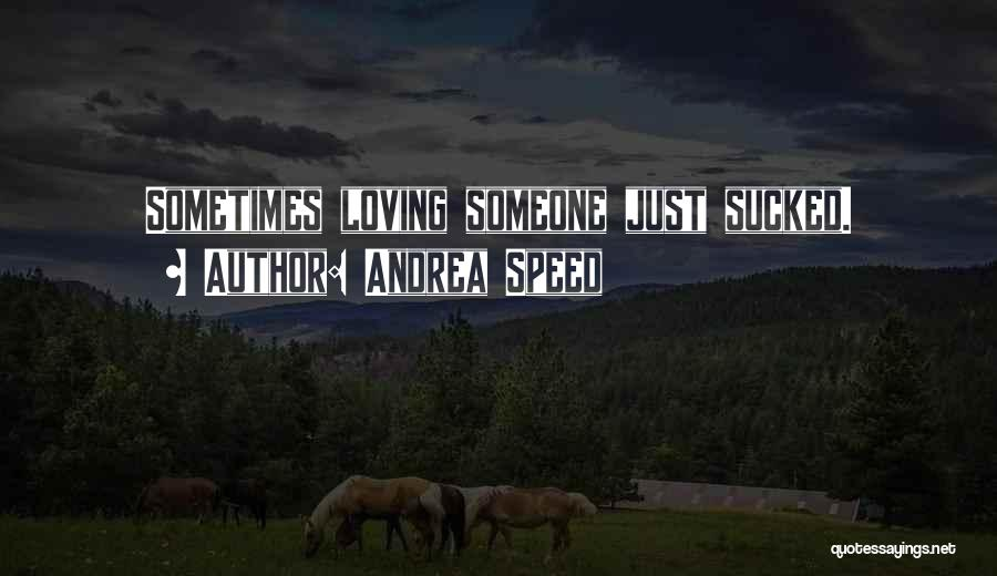 Andrea Speed Quotes 511503