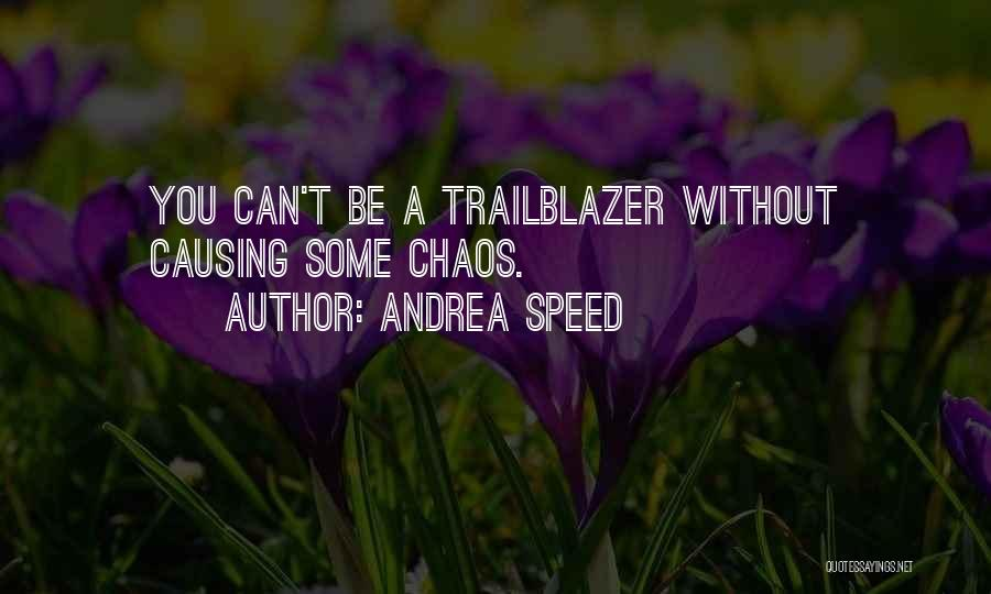 Andrea Speed Quotes 911321