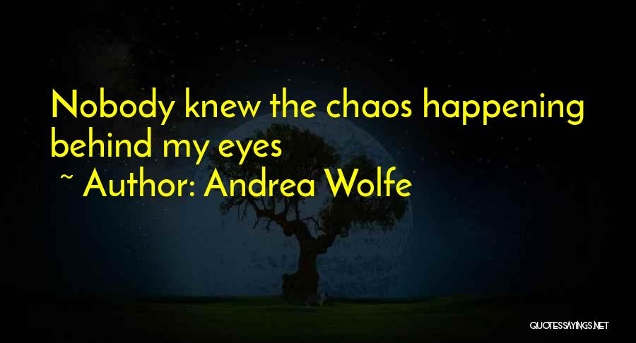 Andrea Wolfe Quotes 1963881