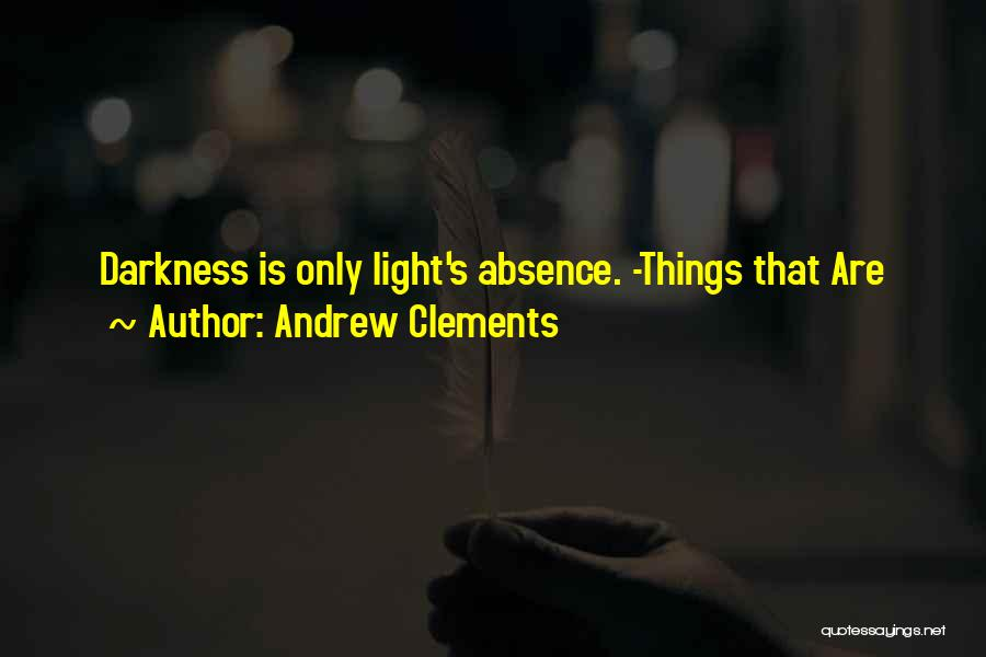 Andrew Clements Quotes 1165763