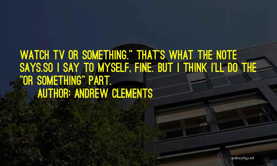 Andrew Clements Quotes 1938485