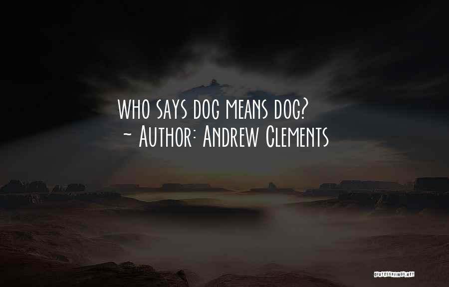 Andrew Clements Quotes 390888