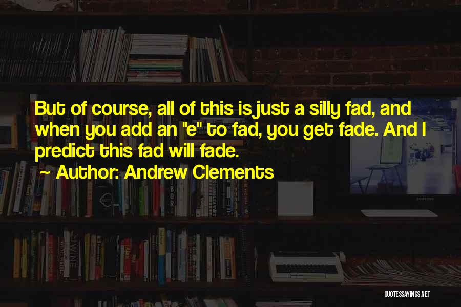 Andrew Clements Quotes 673377