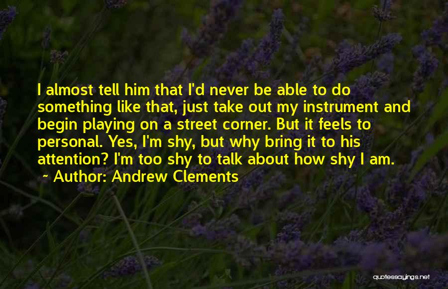 Andrew Clements Quotes 792579
