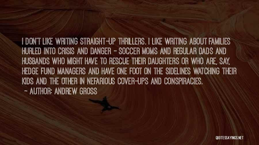 Andrew Gross Quotes 1055606