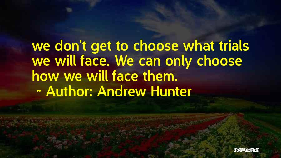 Andrew Hunter Quotes 952322