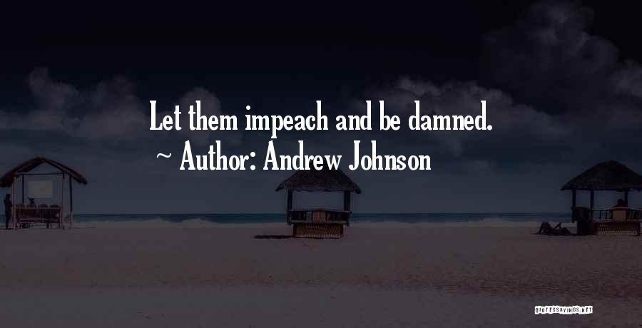 Andrew Johnson Quotes 864791