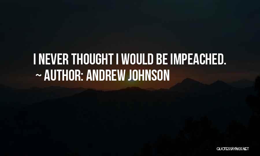 Andrew Johnson Quotes 874573