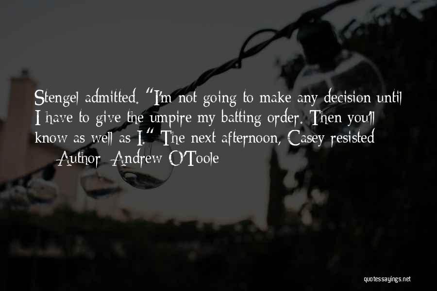Andrew O'Toole Quotes 158826